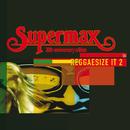 Reggaesize It (Vol.2)/Supermax