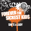She's A Lady (UK  Radio Edit)/Forever The Sickest Kids