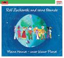 Meine Heimat - unser blauer Planet/Rolf Zuckowski und seine Freunde