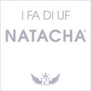 I fa di uf/Natacha