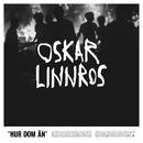 Hur Dom Än/Oskar Linnros