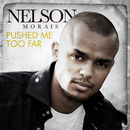 Pushed Me Too Far/Nelson Morais