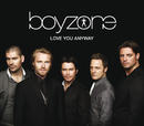 Love You Anyway (Maxisingle (International))/Boyzone