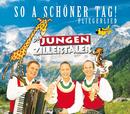 So a schöner Tag - Fliegerlied/Die jungen Zillertaler