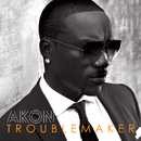 Troublemaker (feat. Sweet Rush)/Akon