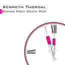 Songs From Death Row/Kenneth Thordal