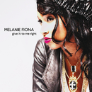 Give It To Me Right/Melanie Fiona