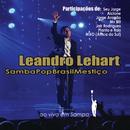 SambaPopBrasilMestiço Ao Vivo/Leandro Lehart