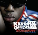 Dangerous (International Version)/Kardinal Offishall