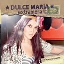 Extranjera - Primera Parte (Album Version)/Dulce María
