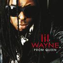 Prom Queen/Lil Wayne