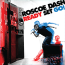 Ready Set Go!/Roscoe Dash
