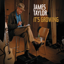 It's Growing/James Taylor