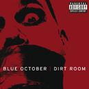 Dirt Room (Album Version)/Blue October