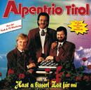 Hast a bisserl Zeit für mi/Alpentrio Tirol