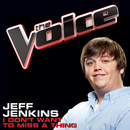 I Don't Want To Miss A Thing (The Voice Performance)/Jeff Jenkins