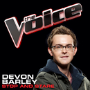 Stop And Stare (The Voice Performance)/Devon Barley
