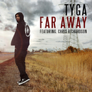 Far Away (feat. Chris Richardson)/Tyga