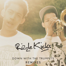 Down With The Trumpets (Remixes)/Rizzle Kicks