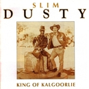 King of Kalgoorlie/Slim Dusty