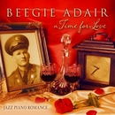 A Time for Love: Jazz Piano Romance/The Beegie Adair Trio