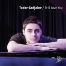 Still Love You/Todor Gadjalov