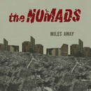 Miles Away/The Nomads