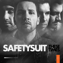 These Times/SafetySuit