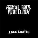 I See Lights/Primal Rock Rebellion