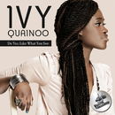 Do You Like What You See/Ivy Quainoo