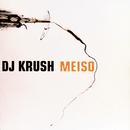 Meiso (Intl.)/DJ KRUSH