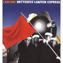 BUTTERFLY LIMITED EXPRESS/CASCADE