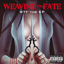 WTF The EP/Weaving The Fate