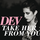 Take Her From You/DEV