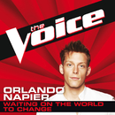 Waiting On The World To Change (The Voice Performance)/Orlando Napier