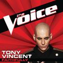 Faithfully (The Voice Performance)/Tony Vincent