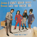 I Can't Stand Myself When You Touch Me/James Brown