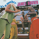 It's A Mother/James Brown