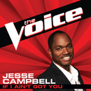 If I Ain't Got You (The Voice Performance)/Jesse Campbell