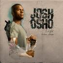 L.i.f.e (Deluxe)/Josh Osho