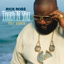 Touch'N You (Edited Version) (feat. Usher)/Rick Ross