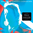 When Your Garden's Overgrown (EP)/Paul Weller