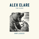 Too Close (Unplugged)/Alex Clare