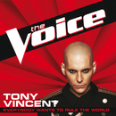 Everybody Wants To Rule The World (The Voice Performance)/Tony Vincent