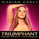 Triumphant(Pulse Remix Extended)/MARIAH CAREY
