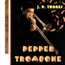 Pepper Trombone/J.P. Torres