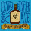 Henny & Gingerale/Mayer Hawthorne