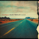 Travelogue: Blues Traveler Classics/Blues Traveler