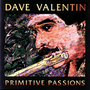 Primitive Passions/Dave Valentin
