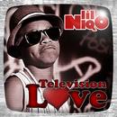 Television Love/Lil Niqo